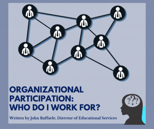 Who Do I Work For?  Organizational Participation