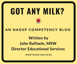 Got Any Milk? An NADSP Competency Blog