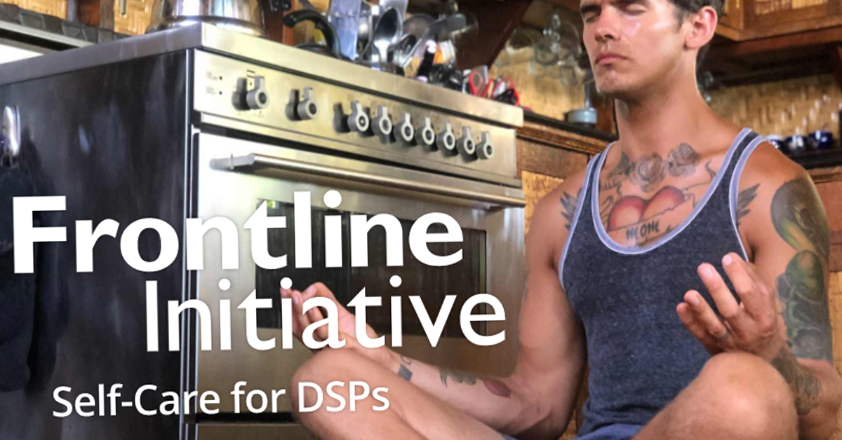 Frontline Initiative: Self-Care For DSPs
